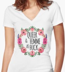 Queer and Femme as Fuck Women's Fitted V-Neck T-Shirt