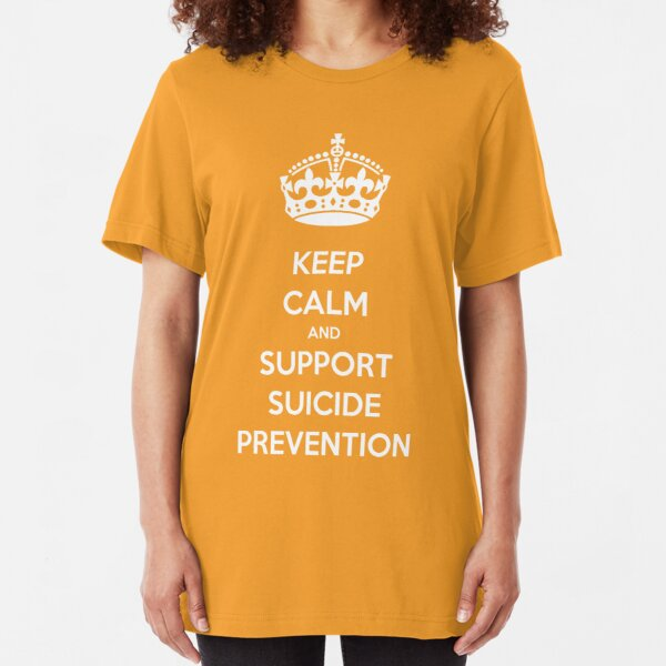 KEEP CALM AND SUPPORT SUICIDE PREVENTION Slim Fit T-Shirt
