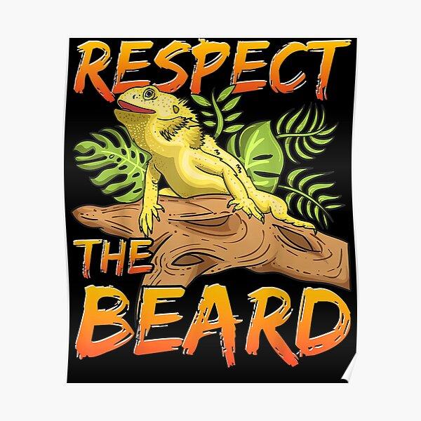Respect The Beard Bearded Dragon Design For Lizard Lovers  Poster