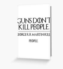 GOERGE R.R MARTIN KILLS PEOPLE Greeting Card
