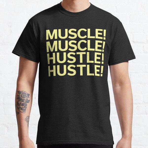 MUSCLE MUSCLE! HUSTLE HUSTLE! Classic T-Shirt