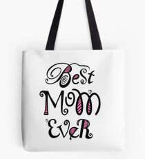 Best Mom Ever Nr. 02 - Text Art Tote Bag