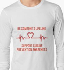 Be Someone's Lifeline - Suicide Prevention Awareness Long Sleeve T-Shirt