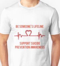 Be Someone's Lifeline - Suicide Prevention Awareness Unisex T-Shirt