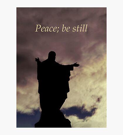 Peace; be still Photographic Print