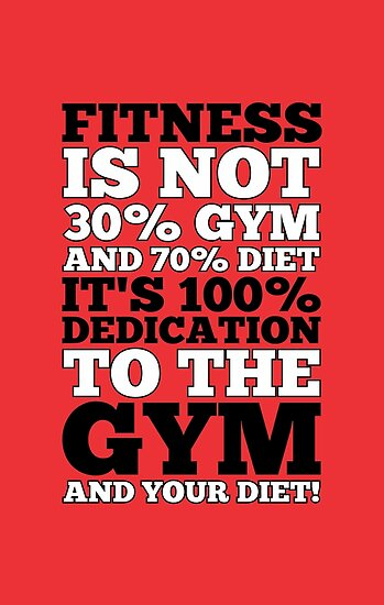 Fitness Is Not 30 Gym And 70 Diet Its 100 Dedication To The
