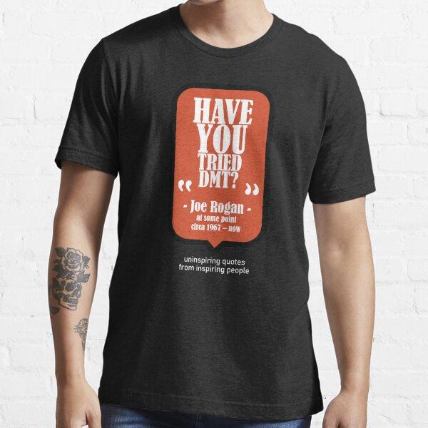 Have You Tried? - Joe Rogan Essential T-Shirt