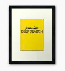 Deep Search  Framed Print