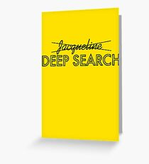 Deep Search  Greeting Card