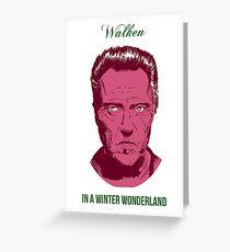 Walken In a Winter Wonderland Greeting Card