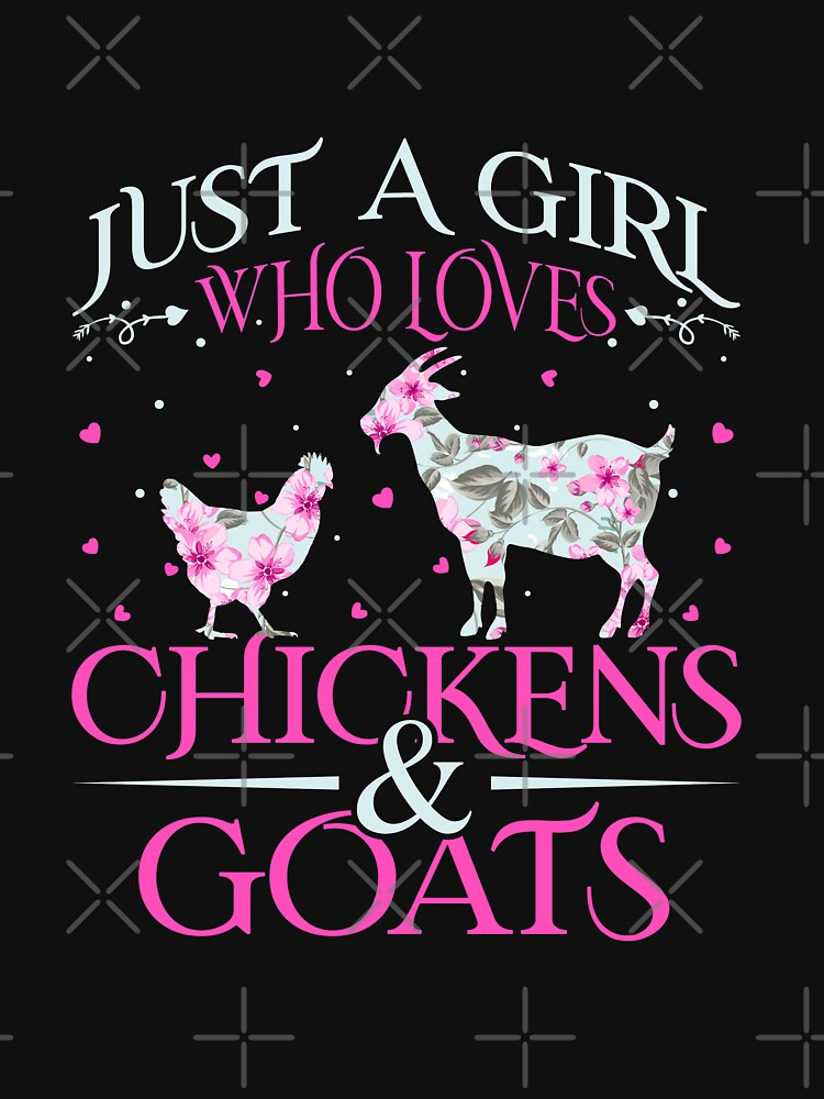 Just A Girl Who Loves Chickens & Goats - Funny Girl by CreativeVez