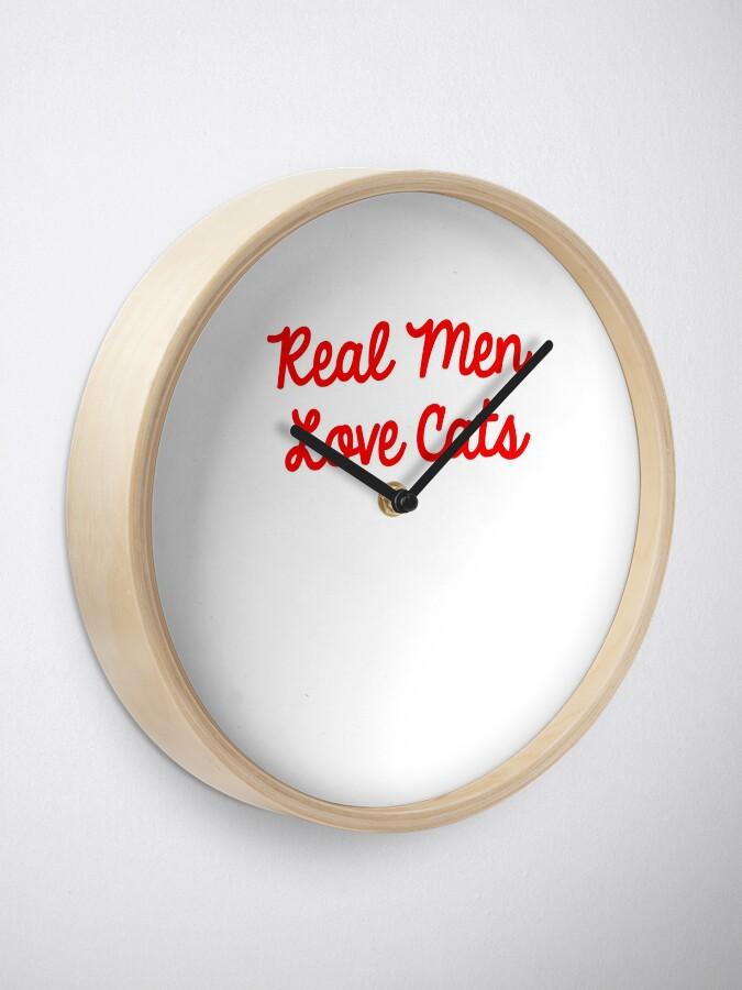 Alternate view of Real Men Love Cats Clock