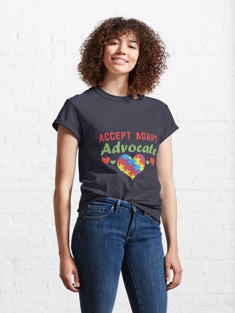 Alternate view of Accept Adapt Advocate Autism Awareness & Appreciation Classic T-Shirt