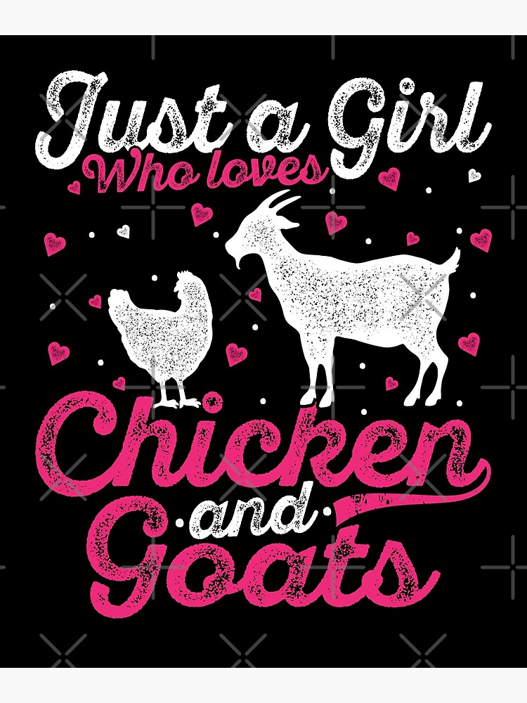 Just A Girl Who Loves Chickens & Goats - Funny Girl Chicken by CreativeVez