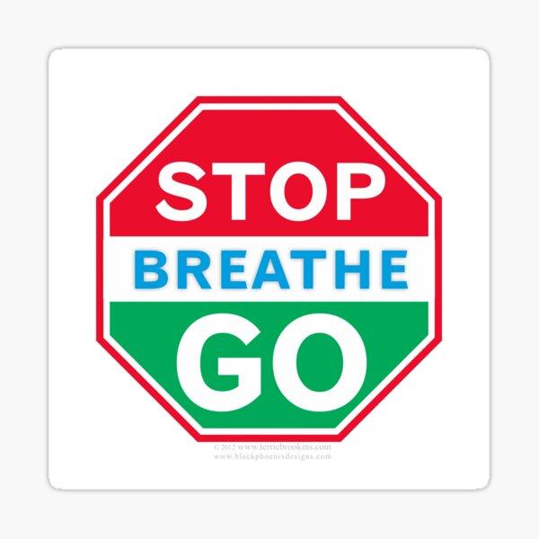 Stop, Breathe, Go! Sticker