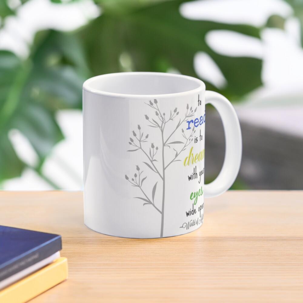 To read is to dream with your eyes wide open Mug