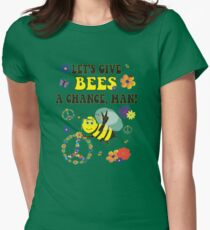 Let's Give Bees A Chance, Man!  T-Shirt