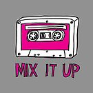 Mix it Up! by Annie Riker
