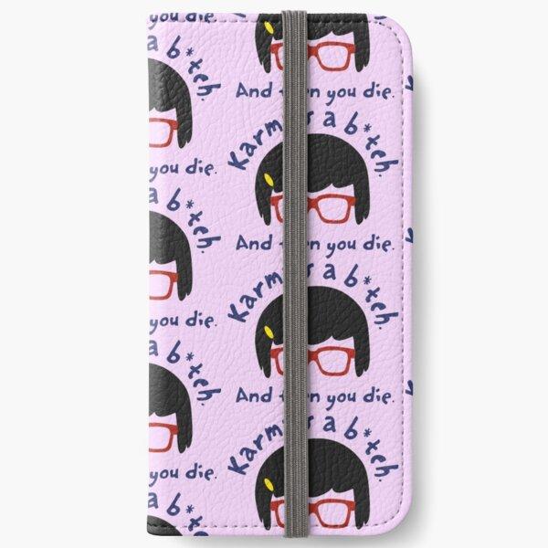 According to Tina, Karma's a B*tch iPhone Wallet