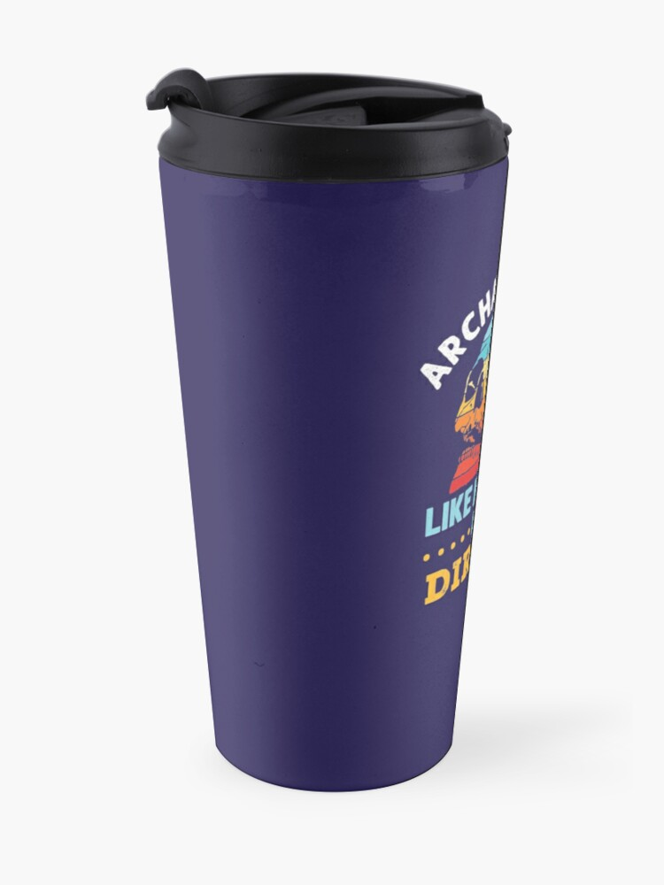 Alternate view of Archaeology Like History But Dirtier Travel Mug