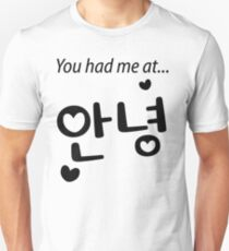 You had me at annyeong! T-Shirt