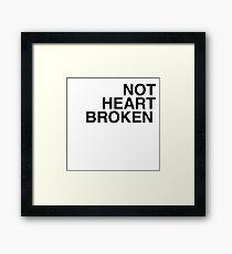'not heartbroken' helvetica Framed Print