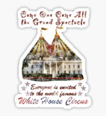 The Grand Spectacle. the White House Circus....The Race for the US White house 2016 Sticker