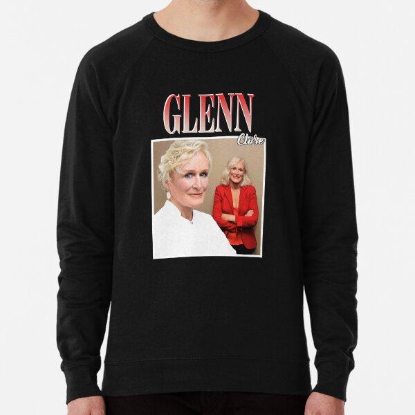 Glenn Close T-Shirt Lightweight Sweatshirt