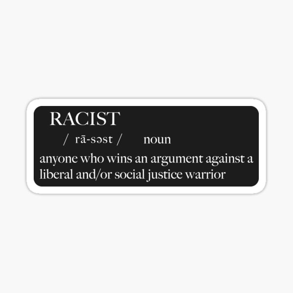 Racist Definition - Anti Woke - Funny Conservative Stickers  Sticker