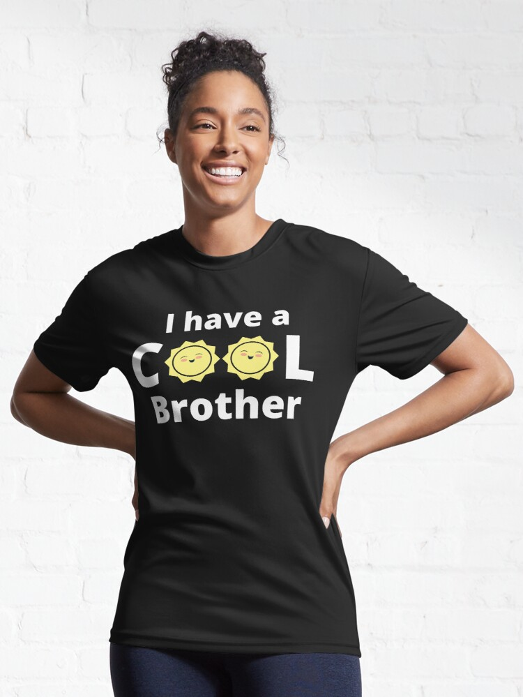 Alternate view of I have a cool brother design - with a yellow sun Active T-Shirt