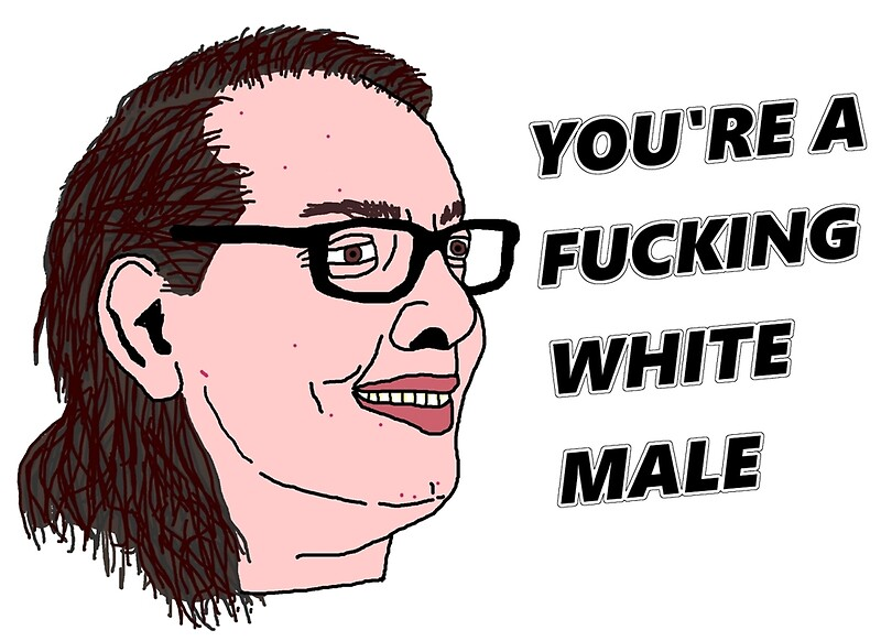 Image result for you're a white male