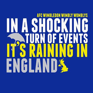 AFC Wimbly Wombys - Raining in England by Insecondsflat