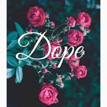 Dope Roses by JeromeWoods24