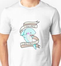 You are Fin-Tastic Shark Pun Shirt Unisex T-Shirt