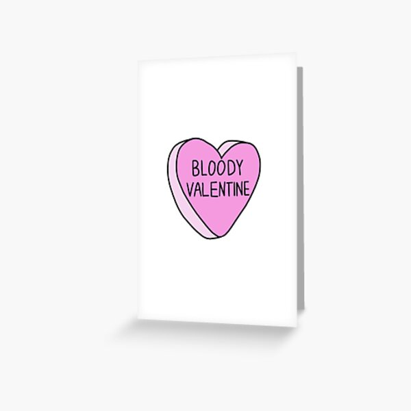 Bloody Valentine Candy Heart Greeting Card