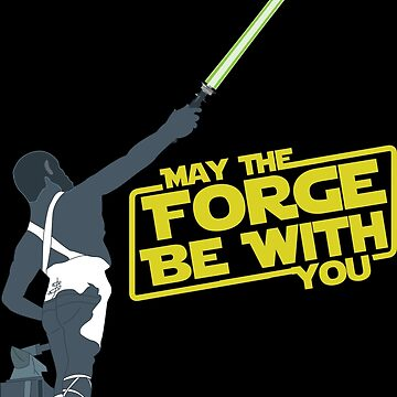 May the Forge be with you.  by BuyLocal
