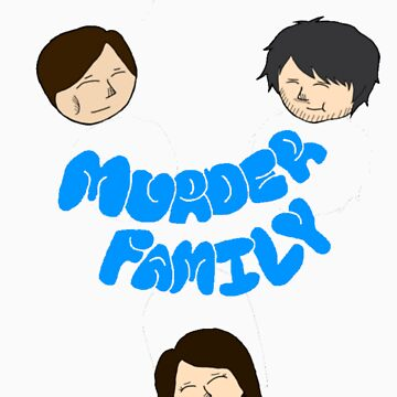 Murder Family T-Shirt by grahamcrackerz