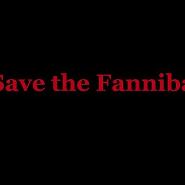#Save the Fannibals by grahamcrackerz