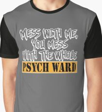 FUNNY PSYCH WARD Graphic T-Shirt