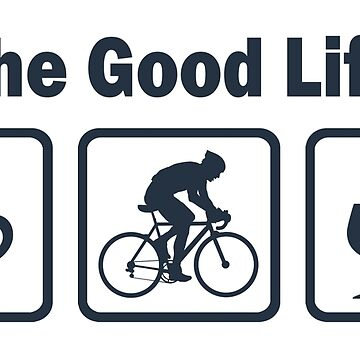 Radfahren Das gute Leben Kaffee Wein von BeyondEvolved