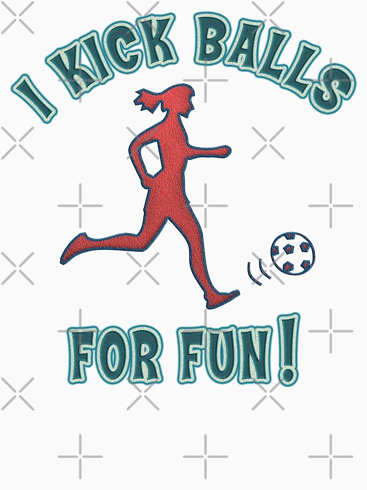Women's Soccer I Kick Balls For Fun by SportsT-Shirts