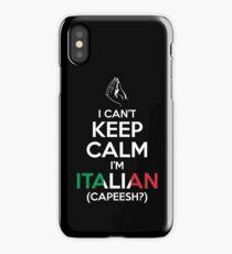 I Can't Keep Calm, I'm Italian (Capeesh?) iPhone Case