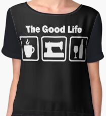 Funny Sewing The Good Life Women's Chiffon Top