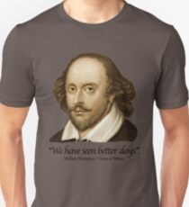 William Shakespear - We Have seen better Days T-Shirt