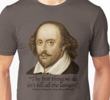 William Shakespear - Henry the Sixth - The first thing we do, Kill all the Lawyers Unisex T-Shirt