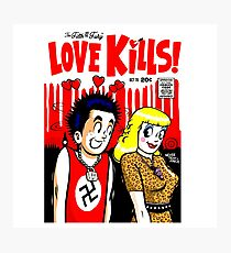 Love Kills, Never Trust A Junkie Photographic Print