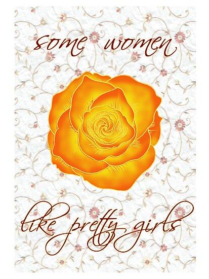 some women like pretty girls by scarletprophesy