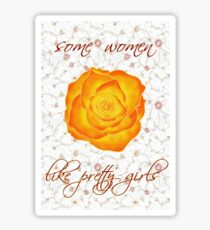 some women like pretty girls Sticker