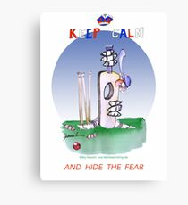 Keep Calm and hide the fear - tony fernandes Canvas Print