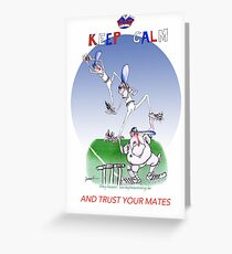 Keep Calm and trust your mates - tony fernandes Greeting Card